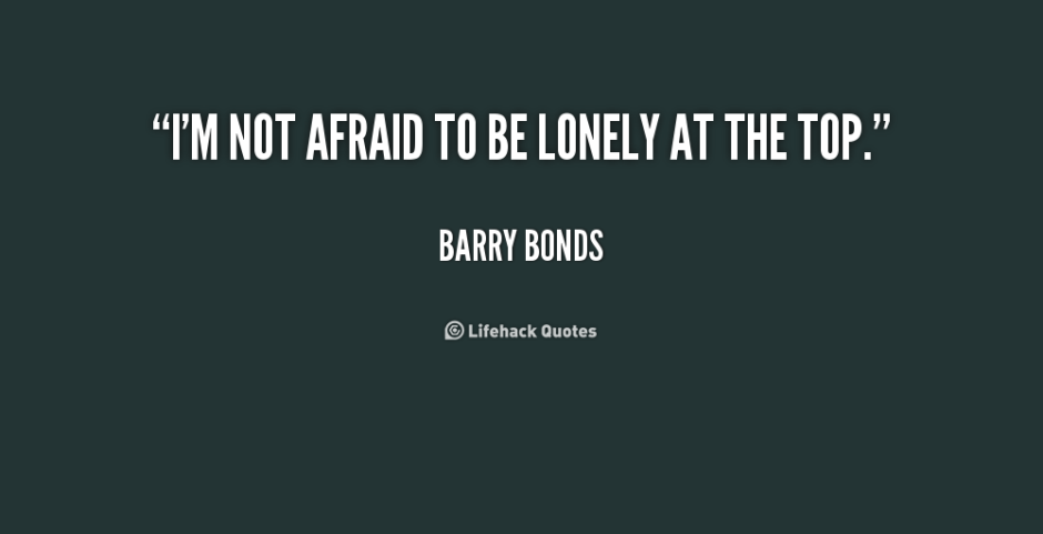 quote-Barry-Bonds-im-not-afraid-to-be-lonely-at-243010